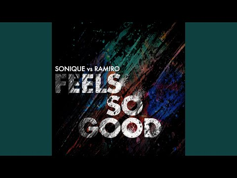 Feels So Good (Sonique vs. Ramiro) (Deep House Mix) Mp3