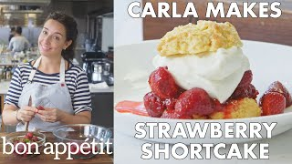Carla Makes Strawberry Shortcake | From the Test Kitchen | Bon Appétit