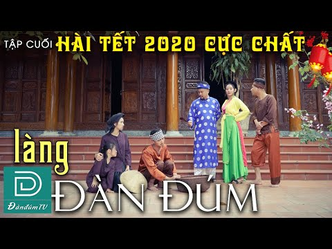 Nhà Mày Không Có Tết | Làng Đàn Đúm Tập Cuối | Phim Hài Tết Đàn Đúm TV | Linh Bún | Quang Líp