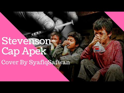 Stevenson- Cap Apek Cover By SyafiqSafwan With Lyric