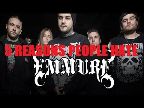 5 Reasons People Hate EMMURE