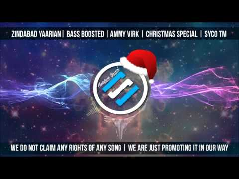 Zindabad Yaarian Bass Boosted Ammy Virk  Christmas Special  Syco TM