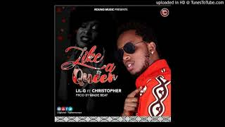 Like a Queen Lil G ft Christopher Official Audio