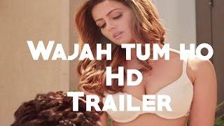 Wajah Tum Ho | Official Trailer | Vishal Pandya | Sana Khan, Sharman & Gurmeet Rajniesh | HD