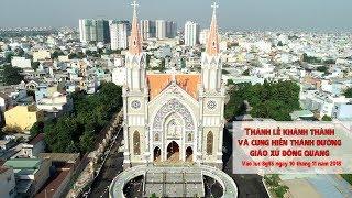 Trực truyến: Thánh lễ khánh thành nhà thờ Đông Quang