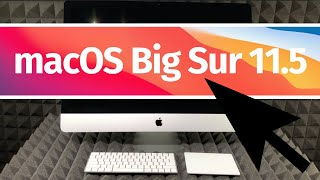 How to upgrade to macOS Big Sur 11.5 - iMac, iMac Pro, iMac M1