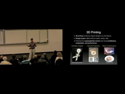 3D Printing: Making The Future - Jennifer A. Lewis
