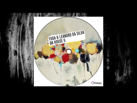 Yuga, Leandro Da Silva -  Da House U (Original Mix)