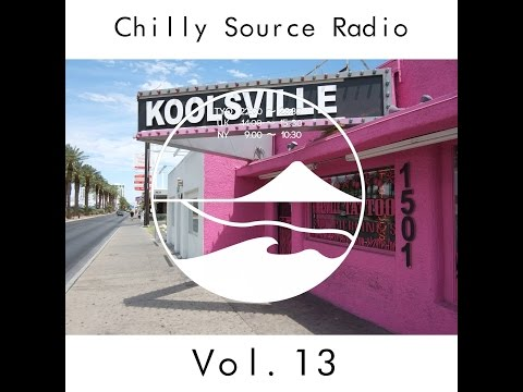 Chilly Source Radio Vol.13  【Tokyo Chill HipHop, R&B, House mix 】