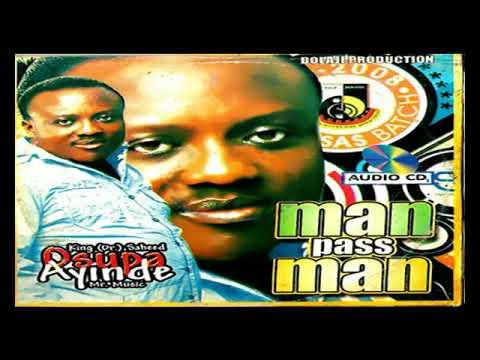 Download King Dr  Saheed Osupa  - Man Pass Man - 2019 Yoruba Fuji Music New Release this week 😍
