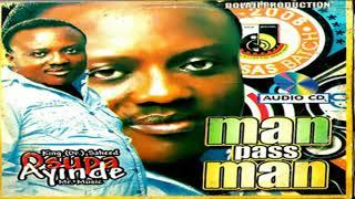King Dr  Saheed Osupa  - Man Pass Man - 2019 Yoruba Fuji Music New Release this week 😍