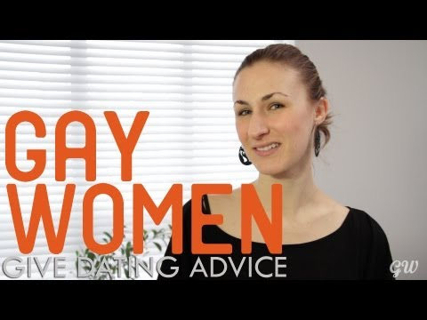 Gay Women Give Dating Advice
