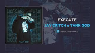 Jay Critch & Tank God - Execute (AUDIO)