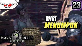 Misi Menumpuk | Monster Hunter World Indonesia #23