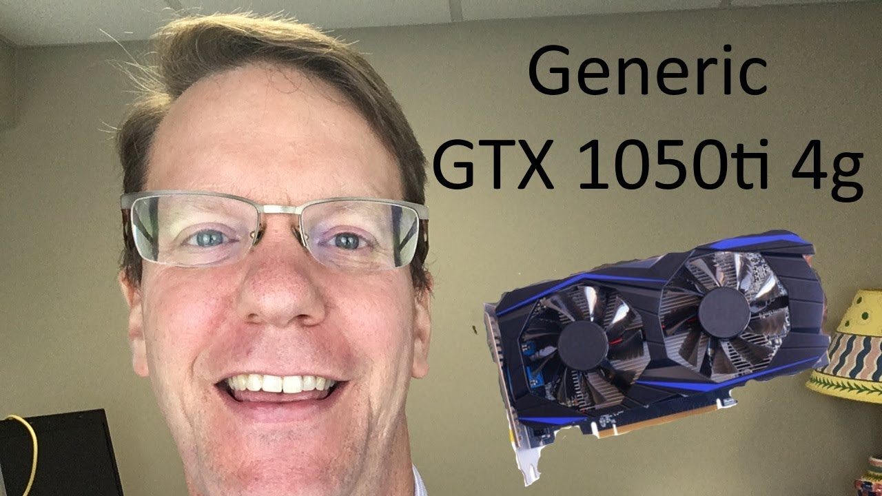 Ebay No Name GTX 1050 ti Video card Unboxing and Installation : Will It  Game?