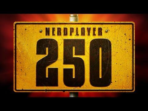 O melhor de 250 NerdPlayers | NerdPlayer 250