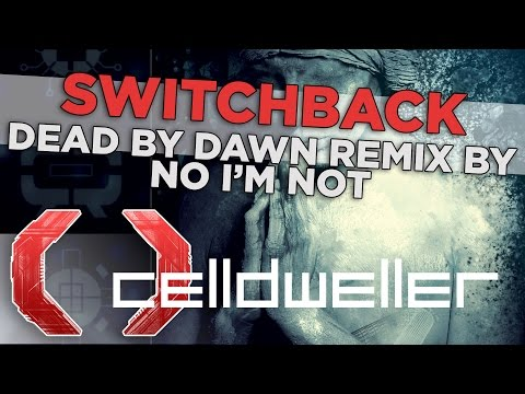 Celldweller  Switchback Dead  Dawn Remix  No Im Not