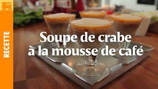 Soupe de crabe à la mousse de café