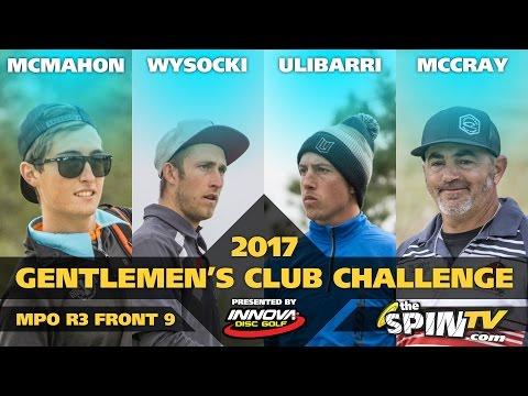 2017 Gentlemen's Club Challenge Presented By Innova - MPO Round 3, Front 9
