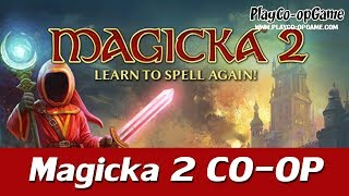 Magicka 2 [PC/Steam] - Co-op Gameplay
