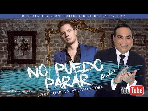 Leoni Torres - No Puedo Parar feat Gilberto Santa Rosa (Audio Cover)