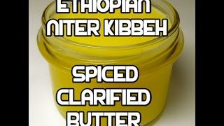 Ethiopian Spiced Butter Recipe - የቅቤ አነጣጠር