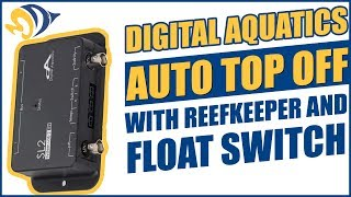 Digital Aquatics Auto Top Off with Reefkeeper and Float Switch