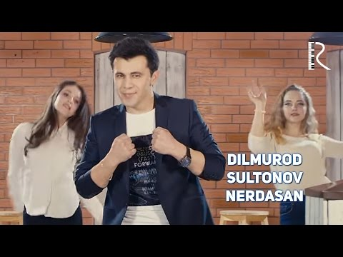 Dilmurod Sultonov - Nerdasan   Дилмурод Султонов - Нердасан