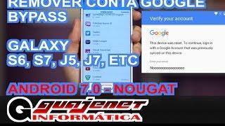 Samsung S6, S7 Android 6.0.1 e  7.0 Nougat - Remover Conta Google (FRP BYPASS)
