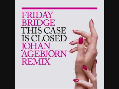 This Case is Closed Johan Agebjörn Remix   Friday Bridge