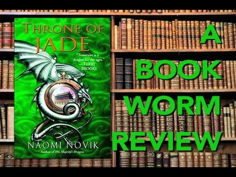 Throne Of Jade: A BOOKWORM REVIEW