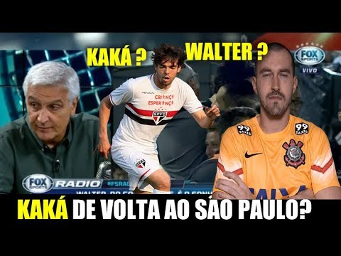 FS RÁDIO 05/10-KAKÁ E WALTER NO SÃO PAULO EM 2018?