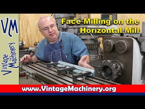 Face Milling on the Horizontal Mill:  Machining Straight Edges