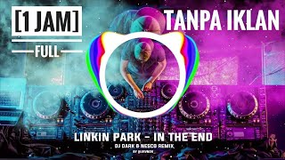 Gambar cover Linkin Park - In The End Dj Dark & Nesco Remix Bass boosted hits populer 2019 [ 1 jam ]