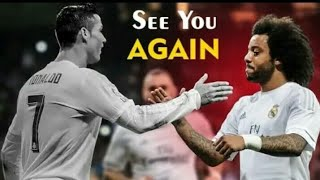 Cristiano Ronaldo  And Marcelo | End Of Real Madrid Journey | See You Again