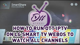 How to run Ott IPTV Player on LG Smart TV WebOS To watch all channels
