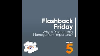 Why is Relationship Management Important? - #FlashbackFriday