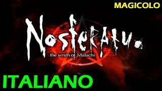 Nosferatu The Wrath of Malachi ITA GAMEPLAY