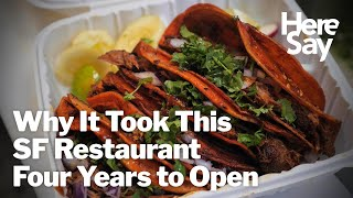 Why It Took This San Francisco Restaurant Four Years to Open