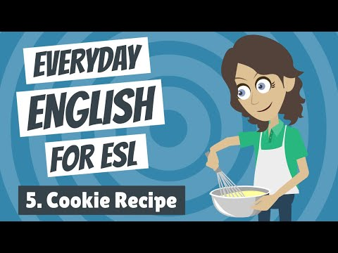 Everyday English For ESL — Lesson Five — Cookie Recipe