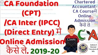 How to Take Online Admission in CA Foundation \u0026 CA Inter(Direct Entry) 2019-20