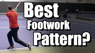 Which Is The Best Footwork Pattern?