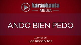 Karaokanta - Banda Los Recoditos - Ando bien pedo