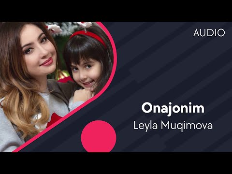 Leyla Muqimova - Onajonim | Лейла Мукимова - Онажоним (music version) #UydaQoling
