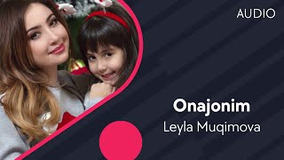 Leyla Muqimova - Onajonim | Лейла Мукимова - Онажоним (music version)