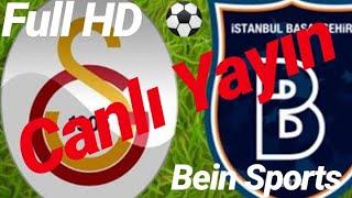 Galatasaray - Medipol Başakşehir Maçını Canlı İzle Full HD / Bein Sports 1 Canlı Yayın