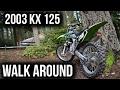 2003 Kx 125 Walk Around/Cold Start