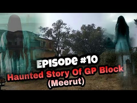 Haunted Story of GP Block, Meerut | Haunted Place of india | Episode #10