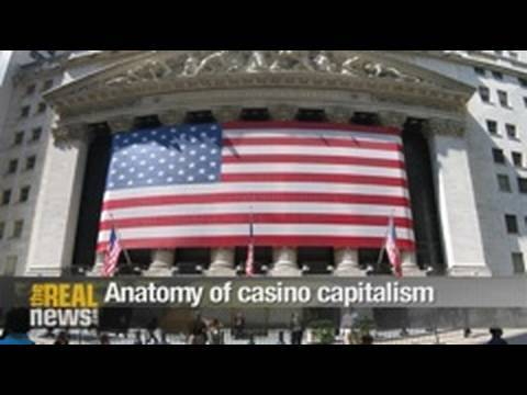 Anatomy of casino capitalism