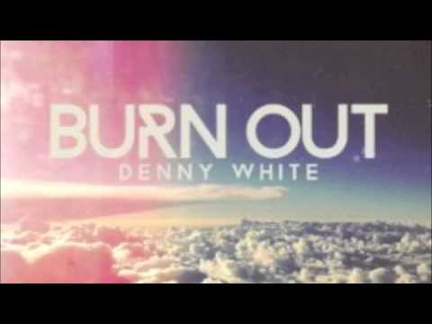 Burn Out - Denny White